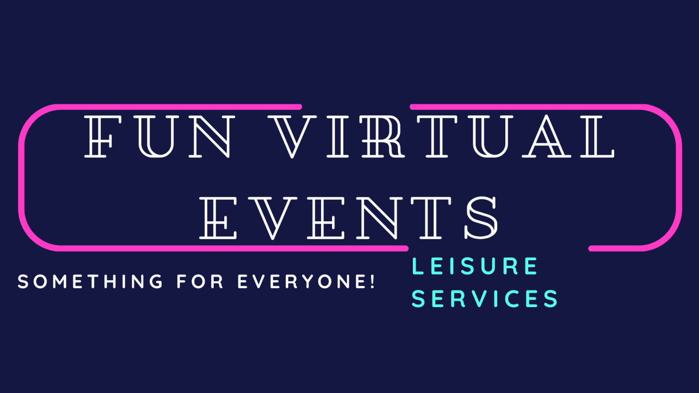 Leisure Services - Fun Virtual Events